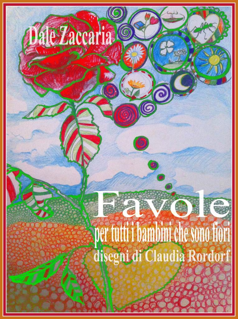 favole per tutti i bambini che sono fiori_dale zaccaria_claudia_rordorf_rainbow_project
