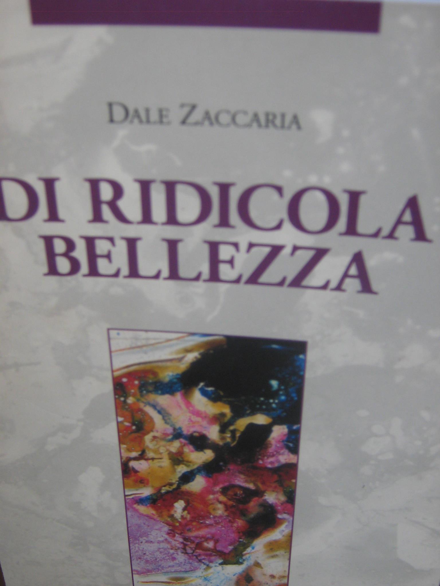Di Ridicola Bellezza_Dale Zaccaria