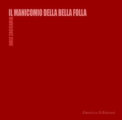 Copertina_Il manicomio della bella folla_onirica edizioni_dale_zaccaria