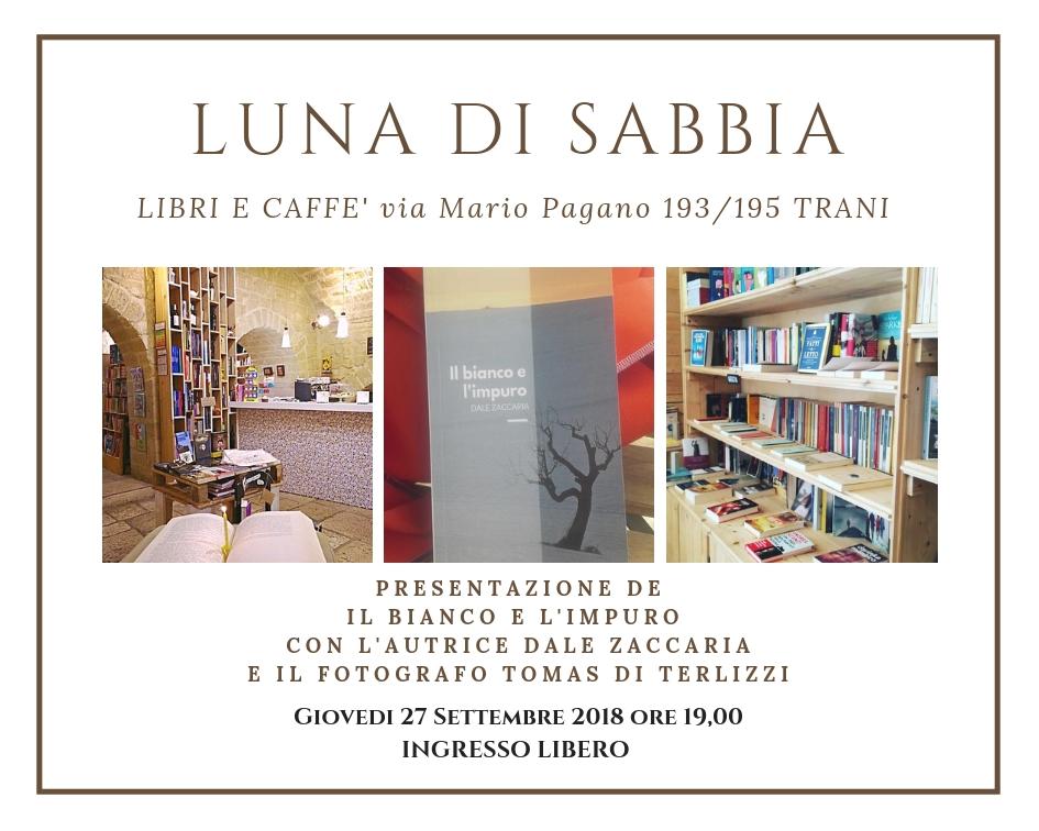 LUNA DI SABBIA presentazione libro Dale Zaccaria Il bianco e l'impuro